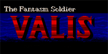 Valis - The Fantasm Soldier