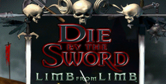 Die by The Sword: Limb From Limb