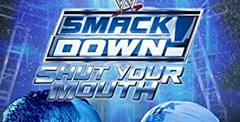 WWE Smackdown! - Shut Your Mouth
